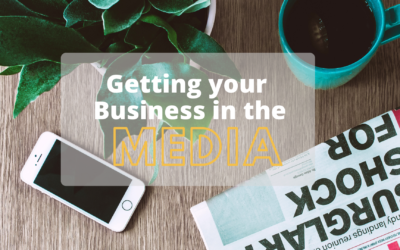 How to get your Business in the Media
