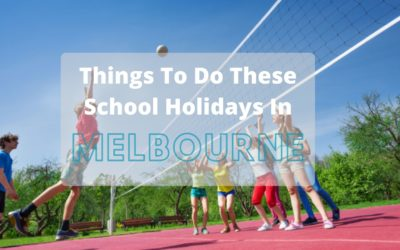 Fun Things To Do These School Holidays in Melbourne