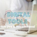 Digital Tools We Use & Recommend